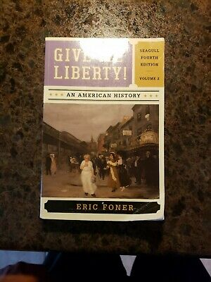 Give Me Liberty! Vol. 1 : An American History by Eric Foner (2013, Paperback)