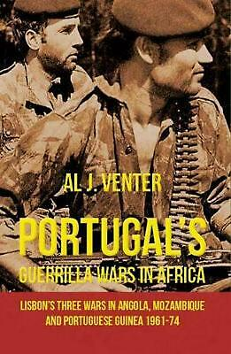 Portugal's Guerilla Wars in Africa: Lisbon'S Three Wars in Angola, Mozambique an