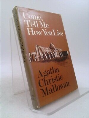 Come, tell me how you live  (BCE) by Mallowan, Agatha Christie