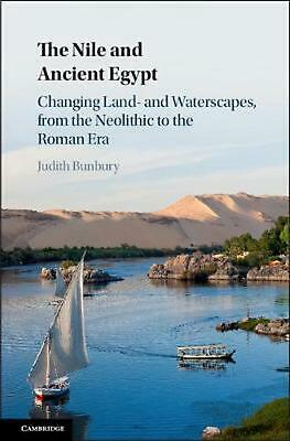 The Nile and Ancient Egypt: Changing Land- and Waterscapes, from the Neolithic t