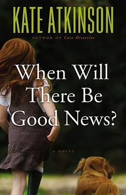 When Will There Be Good News?: A Novel by Atkinson, Kate