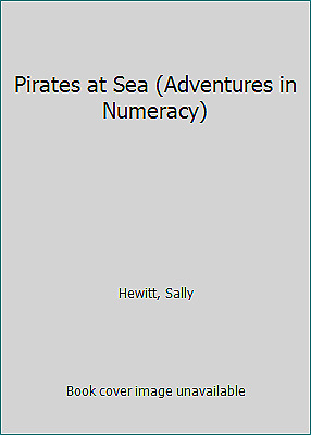 Pirates at Sea (Adventures in Numeracy) by Hewitt, Sally