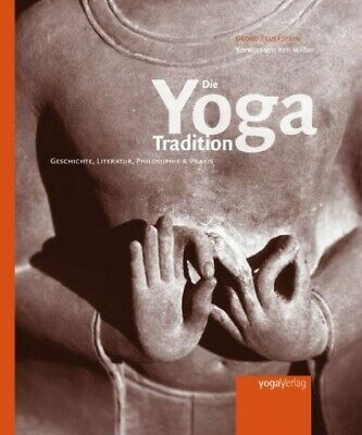 Georg Feuerstein Die Yoga Tradition