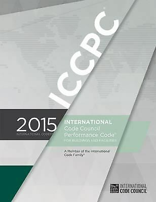 2015 ICC Performance Code for Buildings and Facilities by ICC Staff