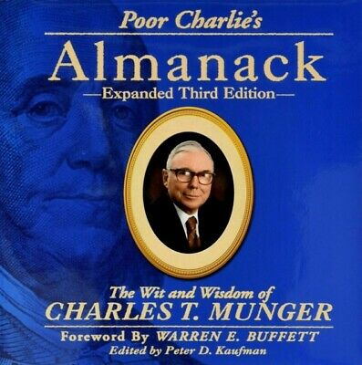 Poor Charlie's Almanack The Wit and Wisdom of Charles T Munger Expanded 3rd Ed.