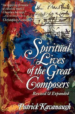 Spiritual Lives of the Great Composers by Kavanaugh, Patrick