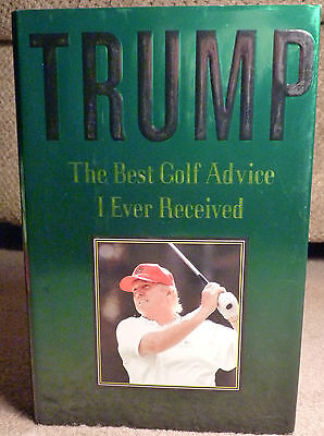 NEW DONALD TRUMP BOOK w DJ BEST GOLF ADVICE I EVER RECEIVED PRESIDENT APPRENTICE