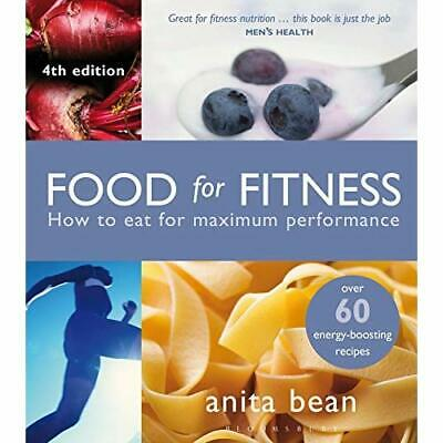 Food for Fitness: How to Eat for Maximum Performance - Paperback NEW Bean, Anita