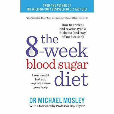 The 8-Week Blood Sugar Diet: Lose weight fast and repro - Paperback NEW Michael