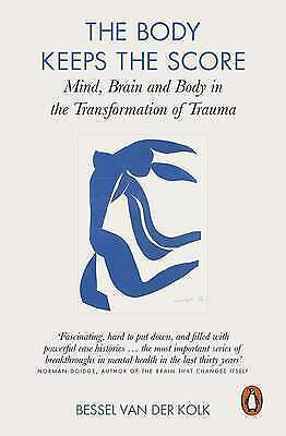 The Body Keeps the Score: Mind, Brain and Body in the T - Paperback NEW Kolk, Be