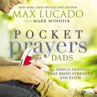Pocket Prayers for Dads: 40 Simple Prayers That Bring Strength an by Lucado, Max