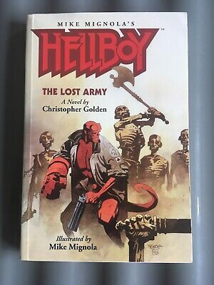 Hellboy. The Lost Army. A Paperback Novel By Christopher Golden. Mignola Art.