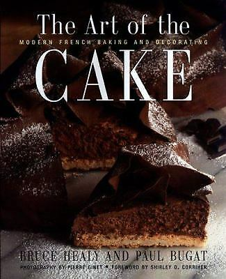 The Art of the Cake : Modern French Baking and Decorating  (NoDust)