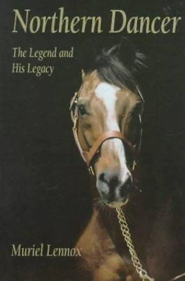Northern Dancer : The Legend and His Legacy  (NoDust) by Muriel A. Lennox