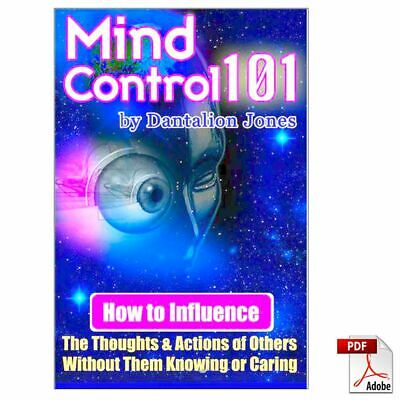 Mind Control 101: How To Influence The Thoughts And Actions Of Others...[PDF]