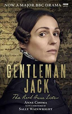 Gentleman Jack: The Real Anne Lister The Official Companion to... by Choma, Anne