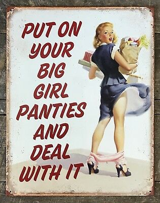 PUT ON YOUR BIG GIRL PANTIES AND DEAL WITH IT She-Shed Tin Metal Sign