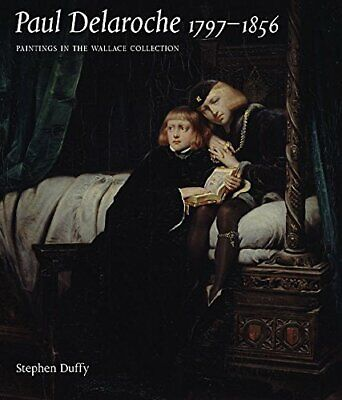 Paul Delaroche (Wallace Collection) by Duffy, Stephen Paperback Book The Cheap