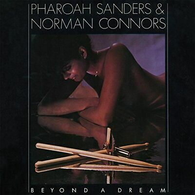 Pharoah Sanders Norman Connors - Beyond A Dream (Import) New Cd