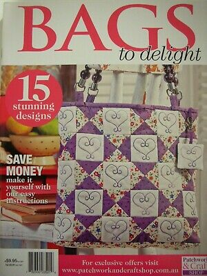 Patchwork & Craft Magazine - BAGS TO DELIGHT - 15 Designs Uncut Sewing Patterns