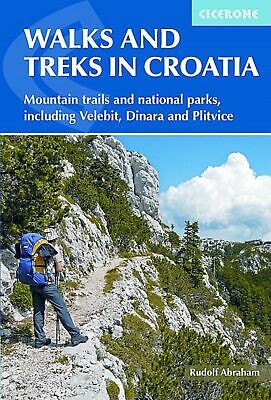 Walks and Treks in Croatia 27 routes for mountain walking, national parks and co