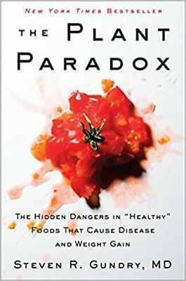 The Plant Paradox: The Hidden Dangers ... By Steven R. Gundry (E-BooK,PDF,2017)