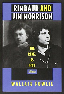 NEW - Rimbaud and Jim Morrison: The Rebel as Poet by Fowlie, Wallace