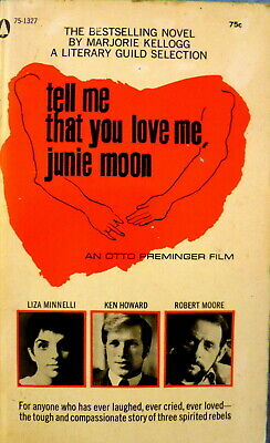 TELL ME THAT YOU LOVE ME JUNIE MOON by MARJORIE KELLOGG MOVIE TIE-IN MINNELLI