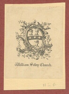Sir William Selby Church,  Physician  (1837-1928)  decorative bookplate    QT966
