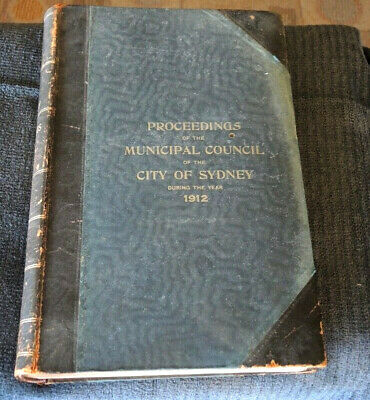 Proceedings Of The Municipal Council Of The City Of Sydney During The Year 1912