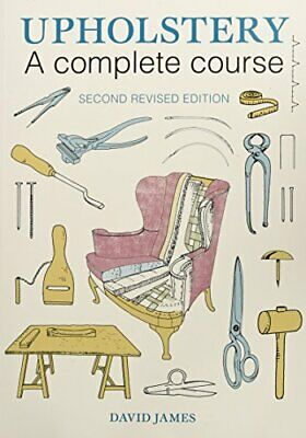 Upholstery: A Complete Course (2nd revised edition) New Paperback Book