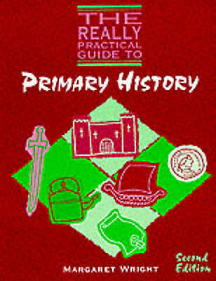 """""""VERY GOOD"""" The Really Practical Guide to Primary History, Wright, Margaret, Boo"""