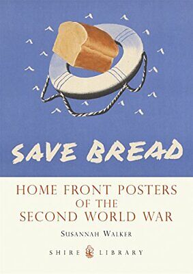 Home Front Posters: of the Second World War (Shire Library) by Walker, Susannah