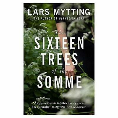 The Sixteen Trees of the Somme - Paperback NEW Mytting, Lars 04/10/2018