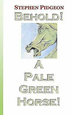 Behold! - A Pale Green Horse! by Stephen Pidgeon