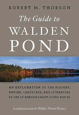 The Guide to Walden Pond : An Exploration of the History, Nature,...  (ExLib)
