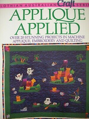 Lothian Australian Craft Series Book - APPLIQUE APPLIED - 20+ Projects - VGC