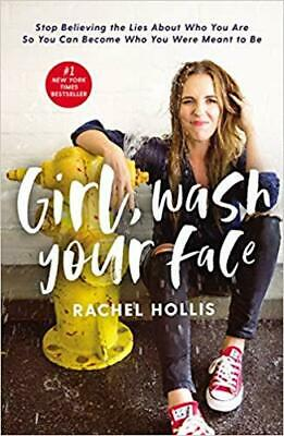 Girl, Wash Your Face: Stop Believing the... By Rachel Hollis (E-BooK,PDF,2018)