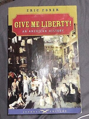 Give Me Liberty! Vol. 1 : An American History by Eric Foner (2005, Paperback)