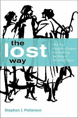 The Lost Way : How Two Forgotten Gospels Are Rewriting the Story of Christian...