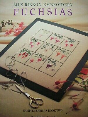 Sampler Series Book Two - FUCHSIAS - Silk Ribbon Embroidery by M Heazlewood - LN