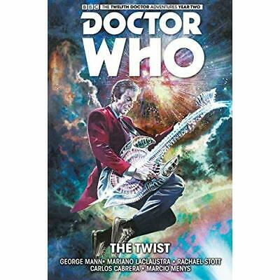 Doctor Who: The Twelfth Doctor Volume 5 - The Twist - Hardcover NEW Mann, George