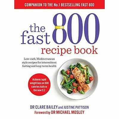 The Fast 800 Recipe Book: Low-carb, Mediterranean style - Paperback / softback N