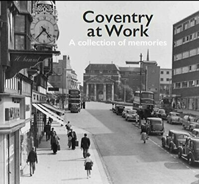 Coventry at Work : A collection of memories by Stacey Bains Book The Cheap Fast
