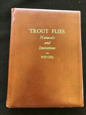 "1955 ""TROUT FLIES"" WETZEL SIGNED #22 LIMITED HOLY GRAIL of FLY FISHING Book"
