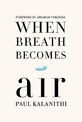 When Breath Becomes Air  (ExLib) by Paul Kalanithi