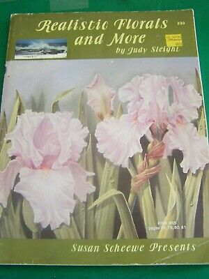 Realistic Florals And More Judy Sleight 1991 Scheewe Flower Tole Paint Book