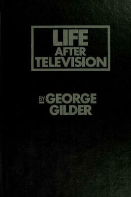 Life after Television : The Coming Transformation of Media and...  (ExLib)