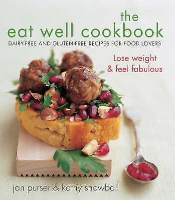 The Eat Well Cookbook: Gluten-free and Dairy-free Recipes for Food Lovers by Jan