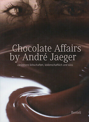 Chocolate Affairs by André Jaeger 2010 Konditorei Patisserie